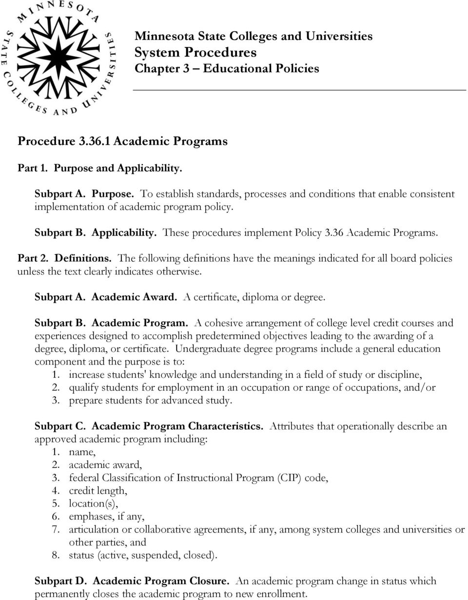 36 Academic Programs. Part 2. Definitions. The following definitions have the meanings indicated for all board policies unless the text clearly indicates otherwise. Subpart A. Academic Award.