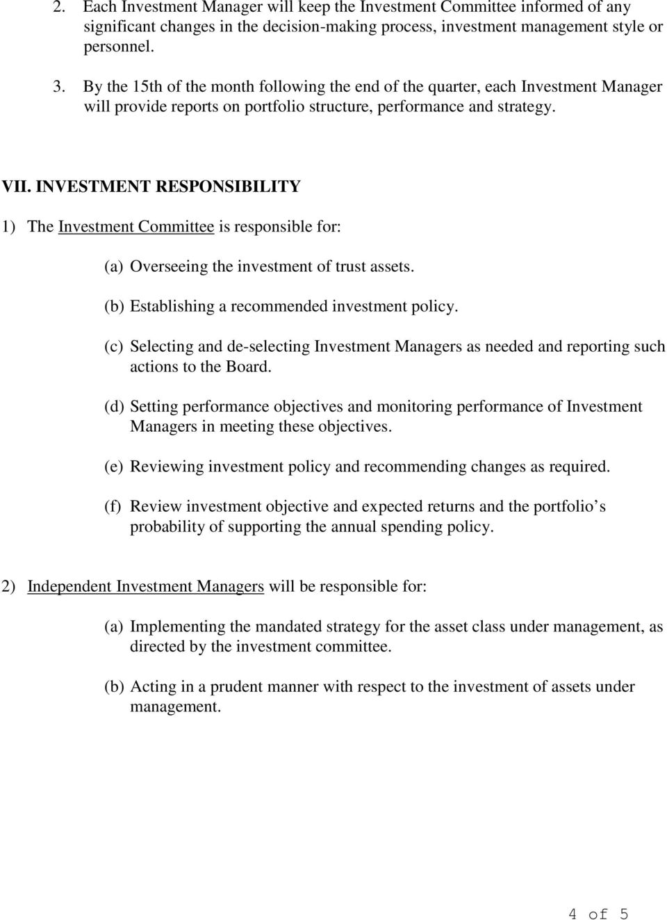 INVESTMENT RESPONSIBILITY 1) The Investment Committee is responsible for: (a) Overseeing the investment of trust assets. (b) Establishing a recommended investment policy.