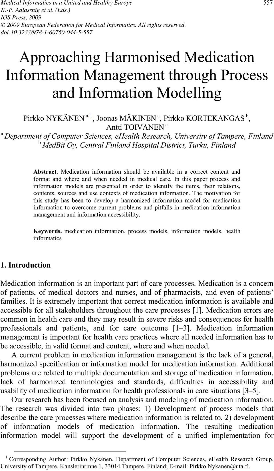 TOIVANEN a a Department of Computer Sciences, ehealth Research, University of Tampere, Finland b MedBit Oy, Central Finland Hospital District, Turku, Finland Abstract.