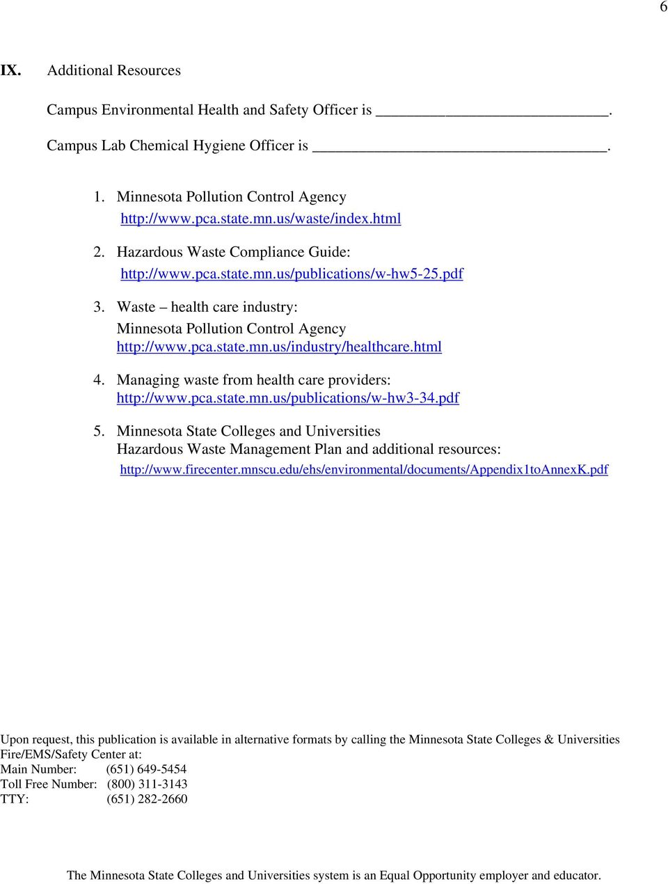 html 4. Managing waste from health care providers: http://www.pca.state.mn.us/publications/w-hw3-34.pdf 5.