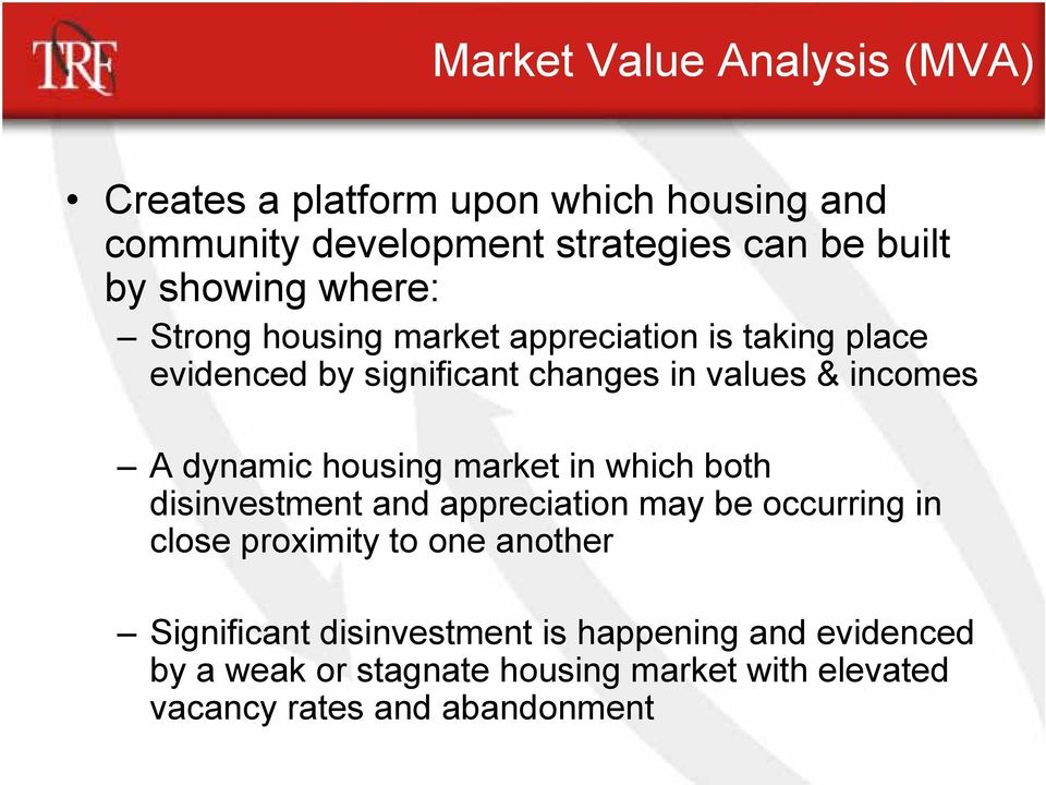 dynamic housing market in which both disinvestment and appreciation may be occurring in close proximity to one another