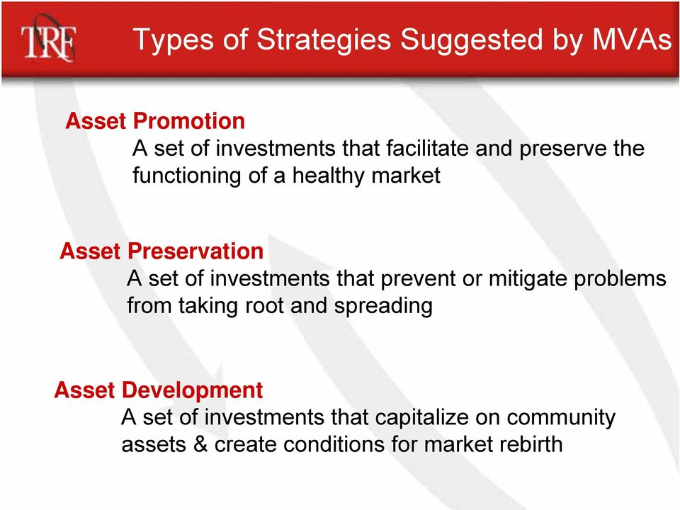 investments that prevent or mitigate problems from taking root and spreading Asset