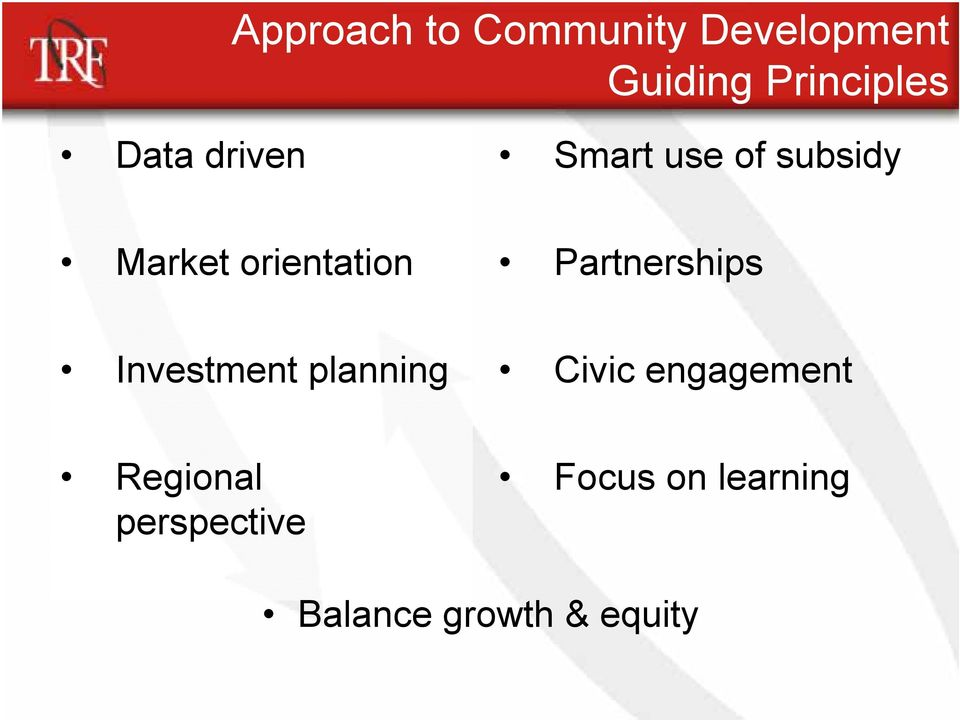 Partnerships Investment planning Civic engagement
