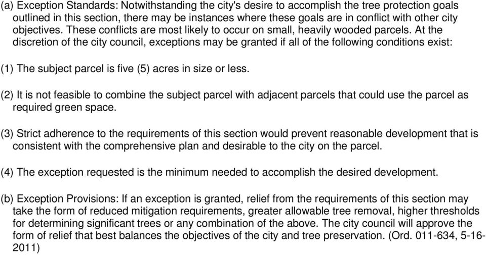 At the discretion of the city council, exceptions may be granted if all of the following conditions exist: (1) The subject parcel is five (5) acres in size or less.