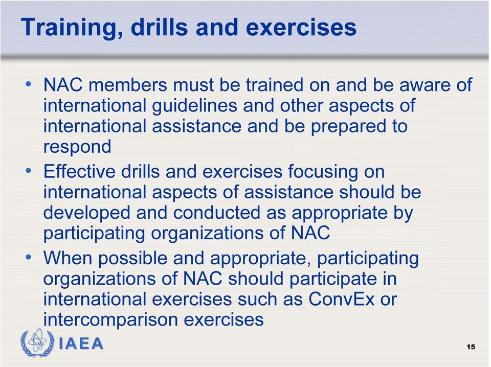 assistance should be developed and conducted as appropriate by participating organizations of NAC When possible and