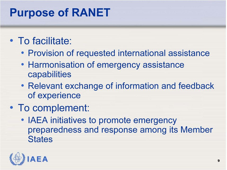 exchange of information and feedback of experience To complement: IAEA
