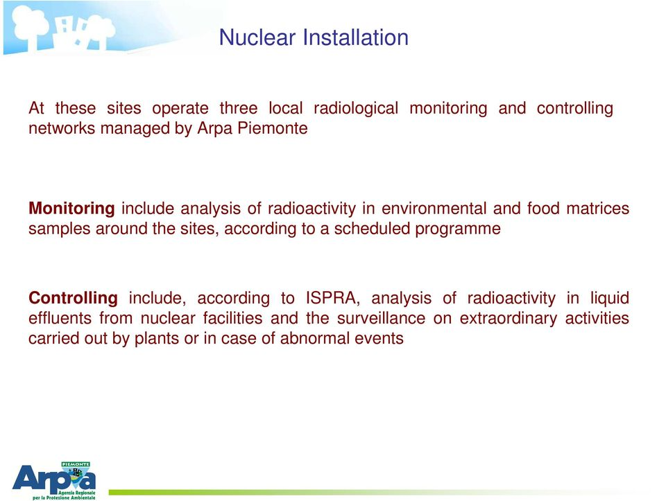 according to a scheduled programme Controlling include, according to ISPRA, analysis of radioactivity in liquid