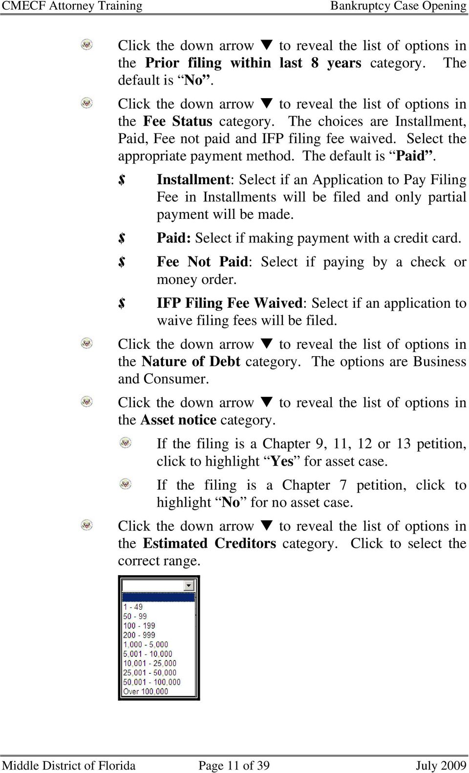 $ Installment: Select if an Application to Pay Filing Fee in Installments will be filed and only partial payment will be made. $ Paid: Select if making payment with a credit card.