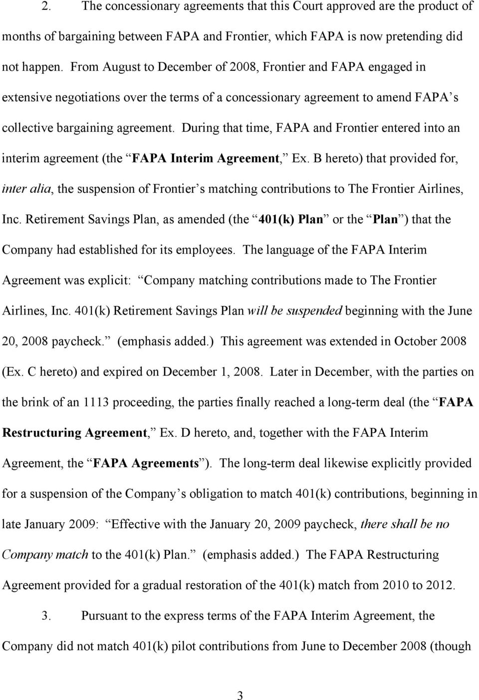 During that time, FAPA and Frontier entered into an interim agreement (the FAPA Interim Agreement, Ex.