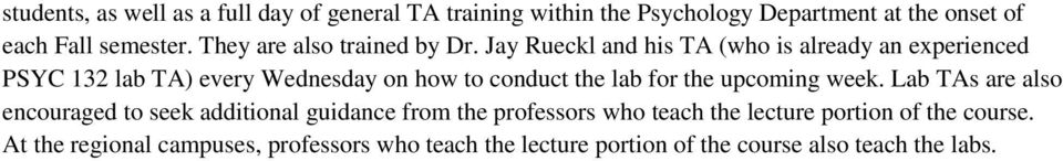Jay Rueckl and his TA (who is already an experienced PSYC 132 lab TA) every Wednesday on how to conduct the lab for the