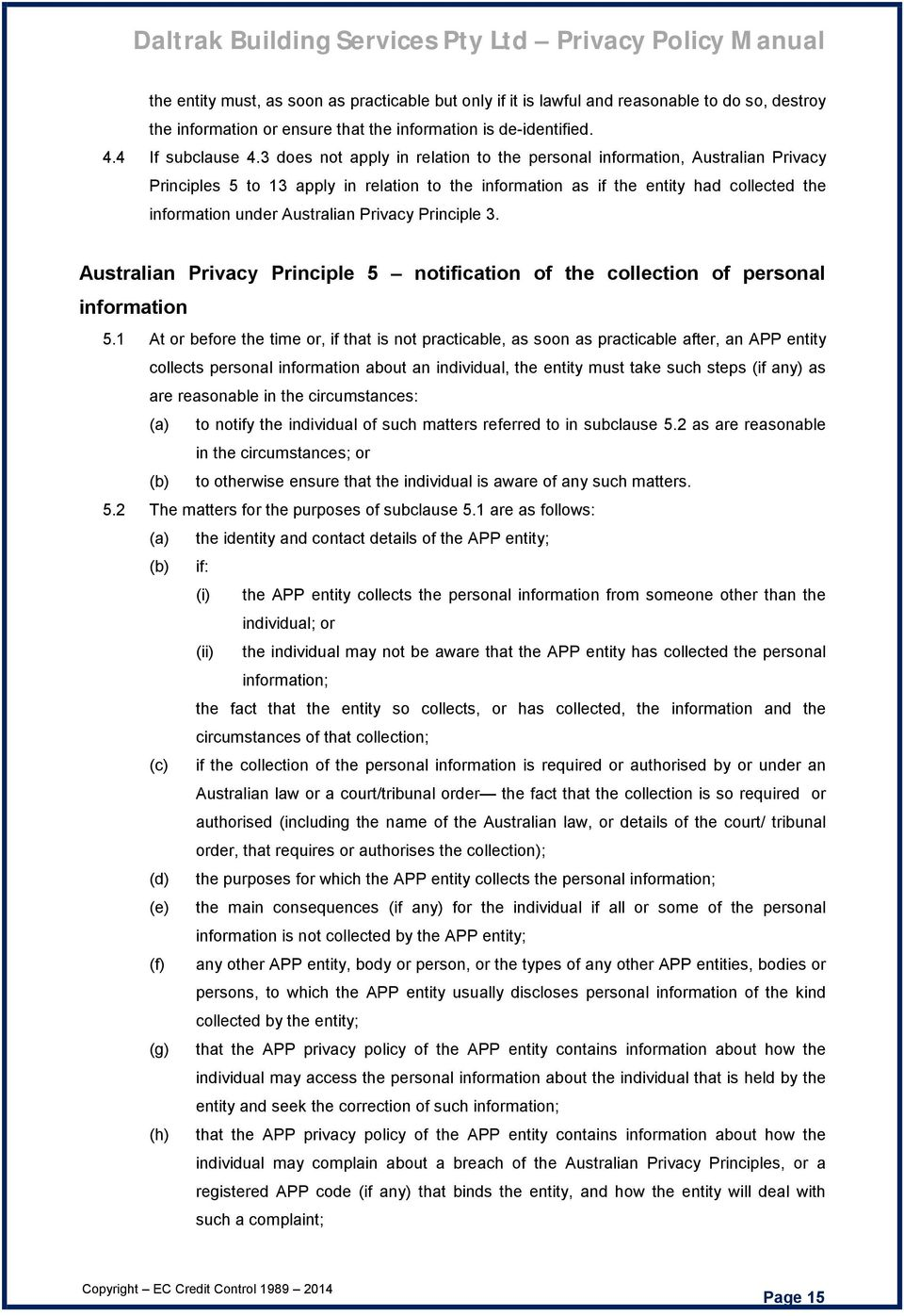 Privacy Principle 3. Australian Privacy Principle 5 notification of the collection of personal information 5.