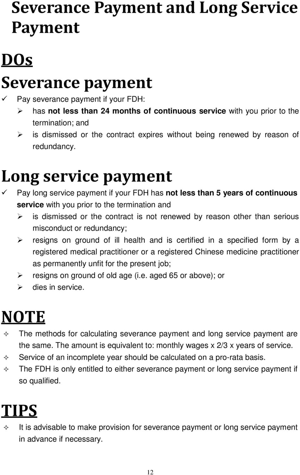 Long service payment Pay long service payment if your FDH has not less than 5 years of continuous service with you prior to the termination and is dismissed or the contract is not renewed by reason