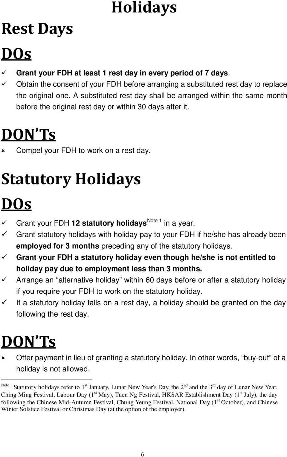 Statutory Holidays Grant your FDH 12 statutory holidays Note 1 in a year.