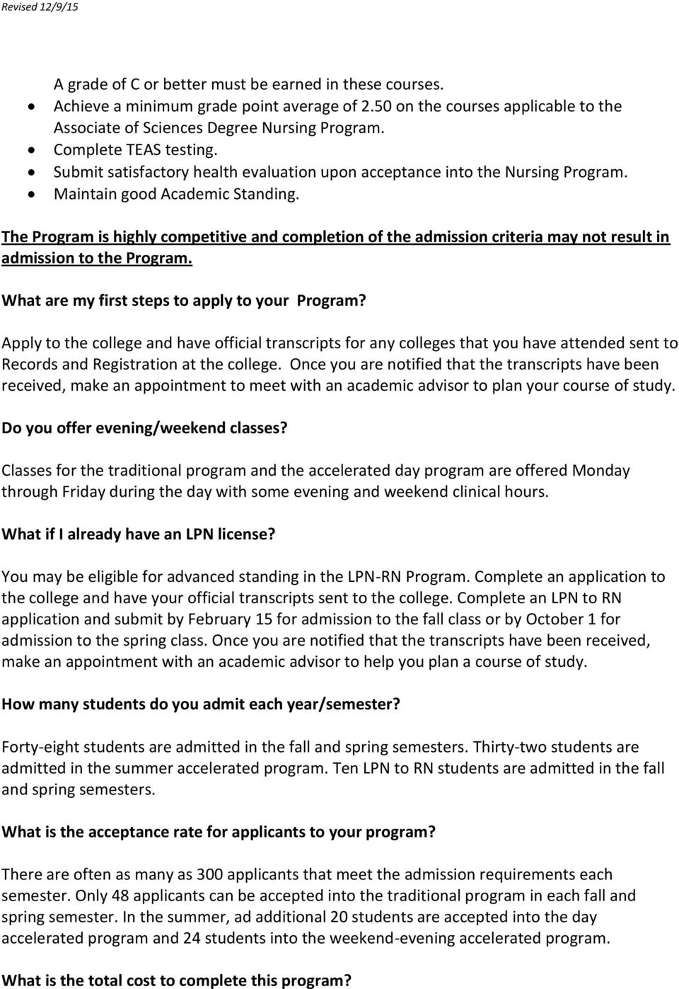 The Program is highly competitive and completion of the admission criteria may not result in admission to the Program. What are my first steps to apply to your Program?