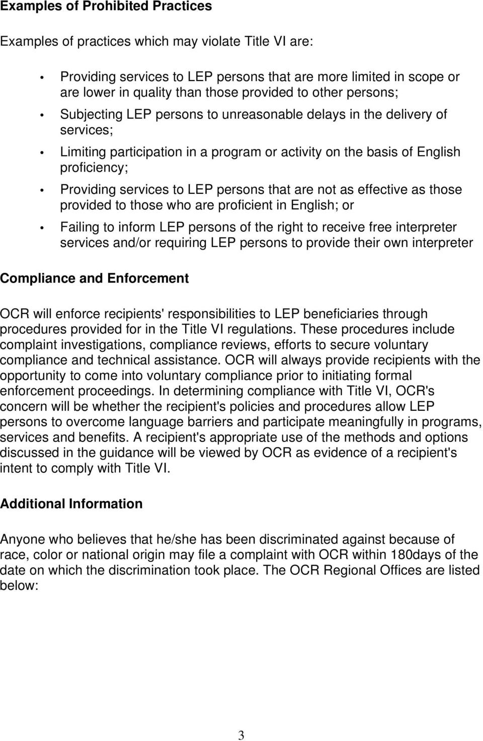 LEP persons that are not as effective as those provided to those who are proficient in English; or Failing to inform LEP persons of the right to receive free interpreter services and/or requiring LEP