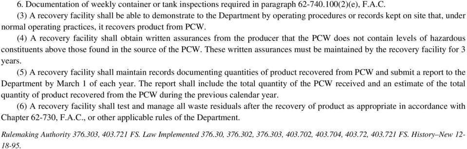 (4) A recovery facility shall obtain written assurances from the producer that the PCW does not contain levels of hazardous constituents above those found in the source of the PCW.