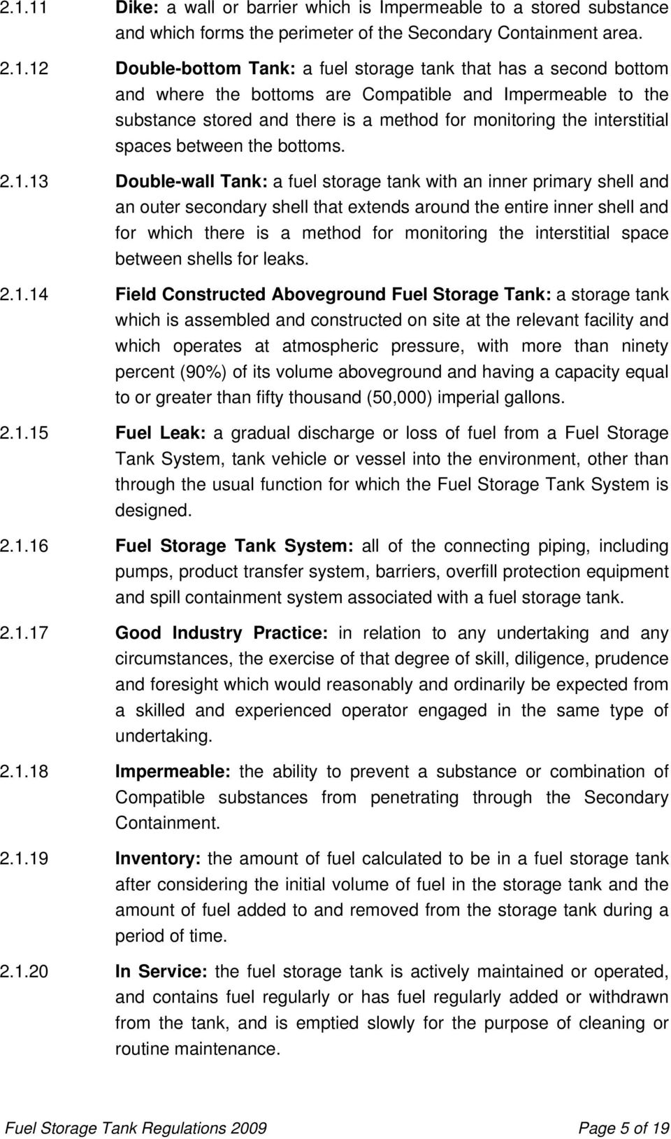 13 Double-wall Tank: a fuel storage tank with an inner primary shell and an outer secondary shell that extends around the entire inner shell and for which there is a method for monitoring the