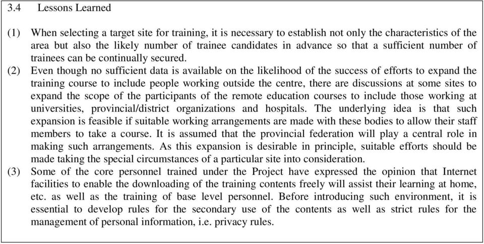 (2) Even though no sufficient data is available on the likelihood of the success of efforts to expand the training course to include people working outside the centre, there are discussions at some