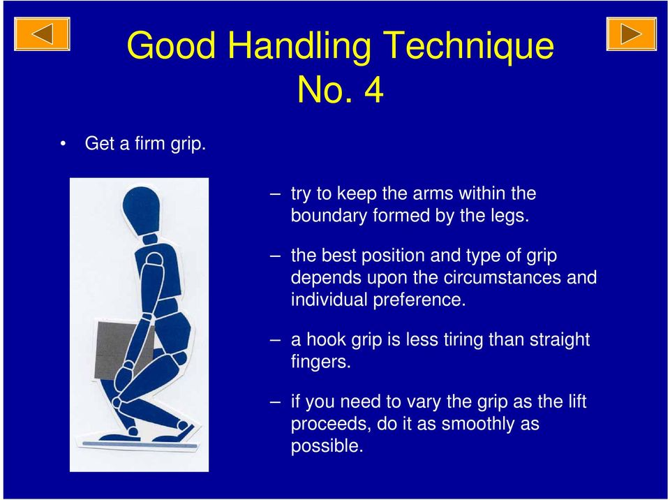 the best position and type of grip depends upon the circumstances and individual