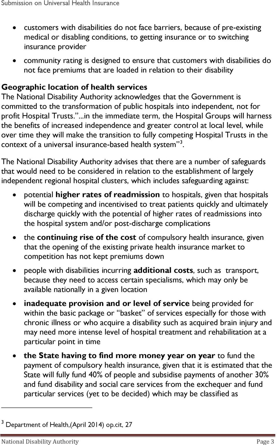the Government is committed to the transformation of public hospitals into independent, not for profit Hospital Trusts.