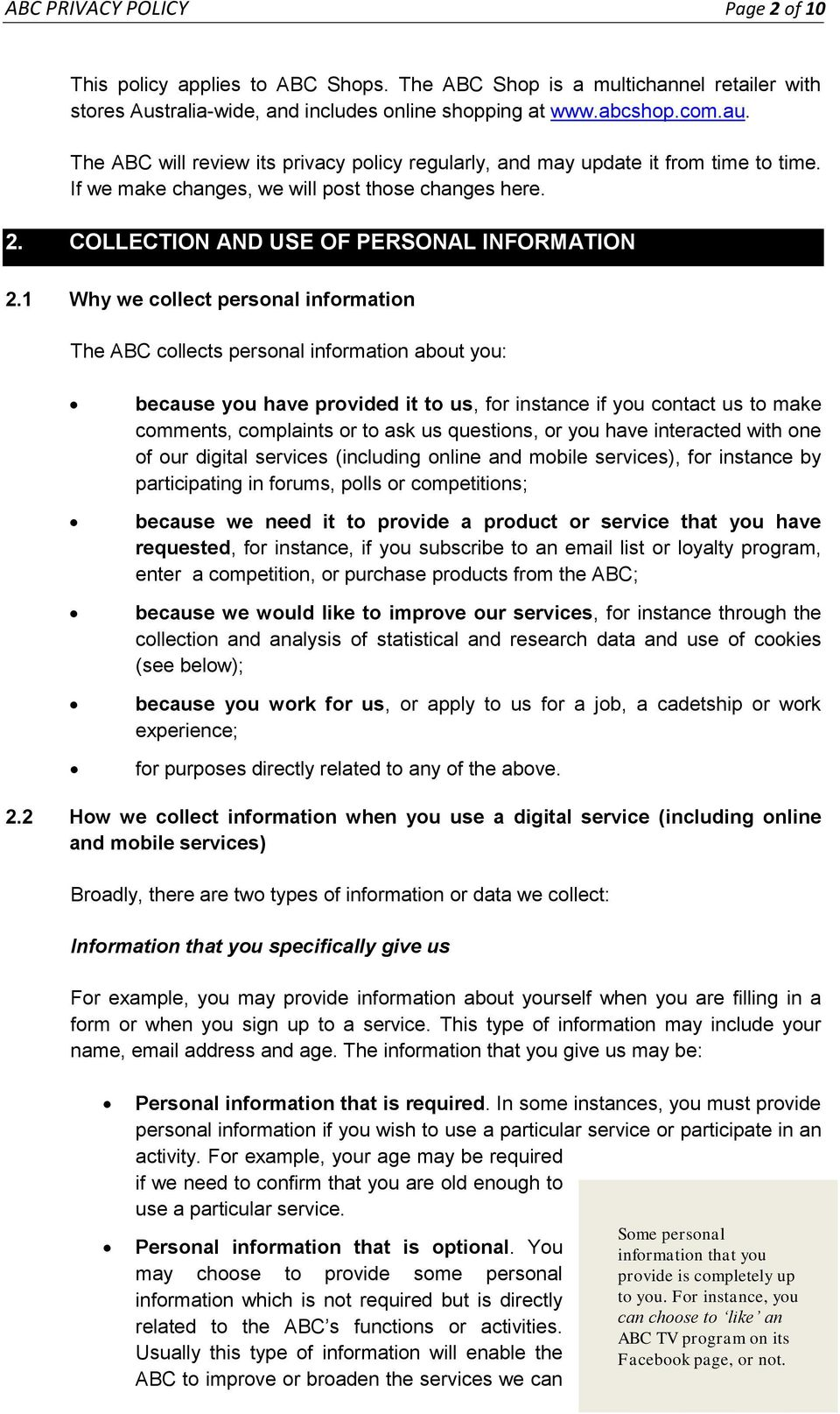 1 Why we collect personal information The ABC collects personal information about you: because you have provided it to us, for instance if you contact us to make comments, complaints or to ask us