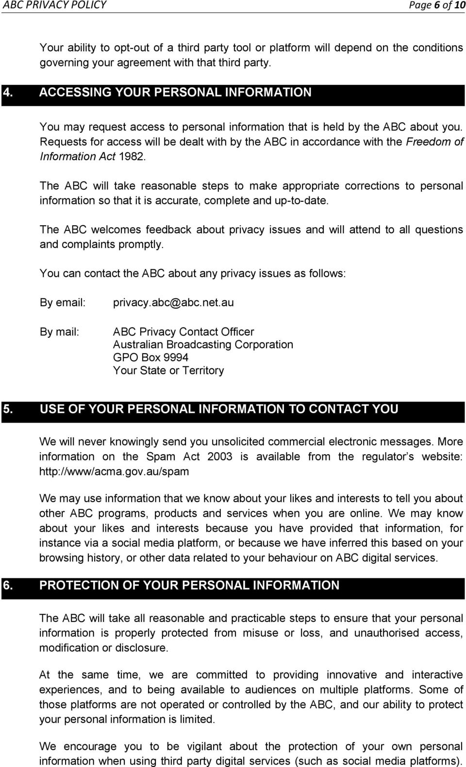 Requests for access will be dealt with by the ABC in accordance with the Freedom of Information Act 1982.
