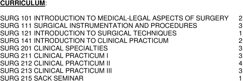 INTRODUCTION TO CLINICAL PRACTICUM 2 SURG 201 CLINICAL SPECIALTIES 3 SURG 211 CLINICAL