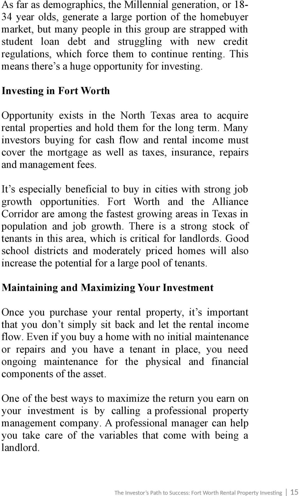 Investing in Fort Worth Opportunity exists in the North Texas area to acquire rental properties and hold them for the long term.
