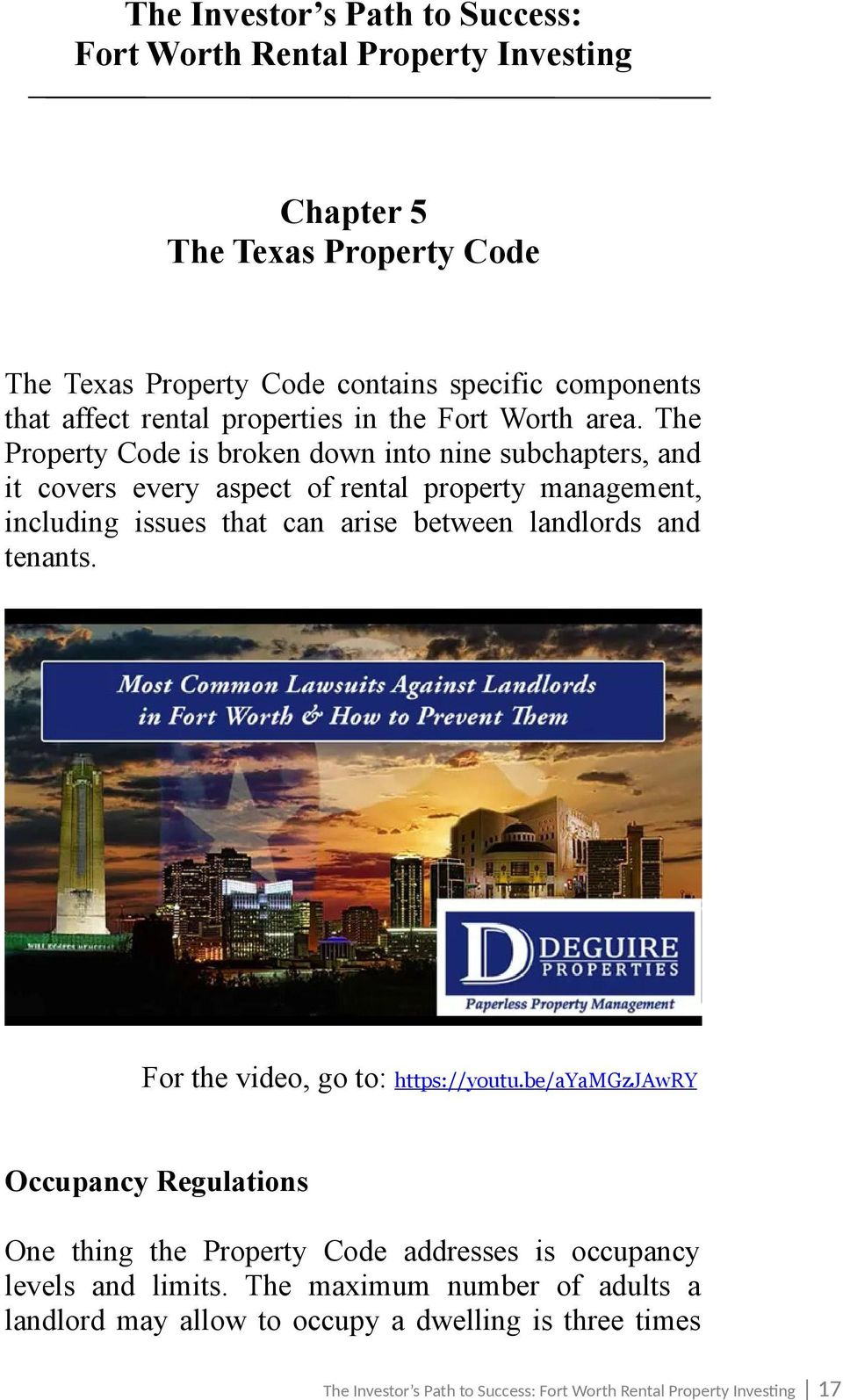 The Property Code is broken down into nine subchapters, and it covers every aspect of rental property management, including issues that can arise between