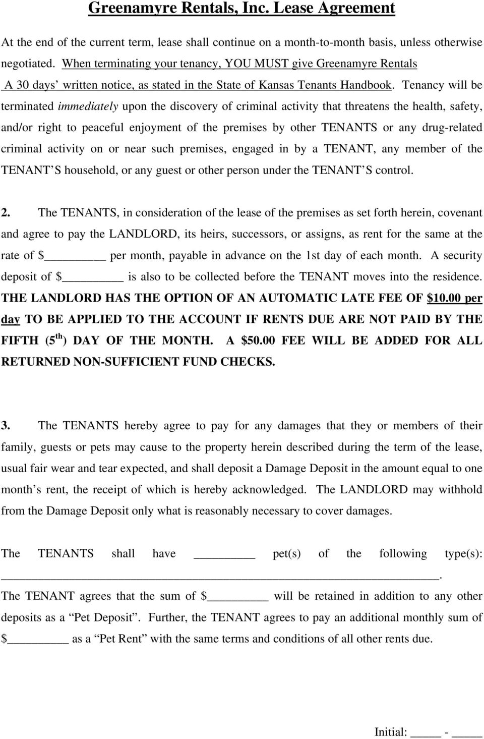 Tenancy will be terminated immediately upon the discovery of criminal activity that threatens the health, safety, and/or right to peaceful enjoyment of the premises by other TENANTS or any