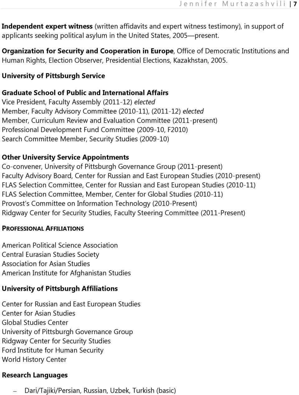 University of Pittsburgh Service Graduate School of Public and International Affairs Vice President, Faculty Assembly (2011-12) elected Member, Faculty Advisory Committee (2010-11), (2011-12) elected