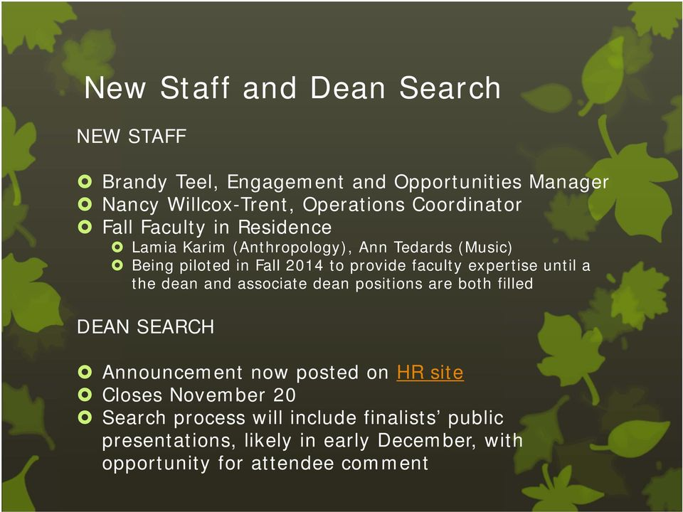 faculty expertise until a the dean and associate dean positions are both filled DEAN SEARCH Announcement now posted on HR site