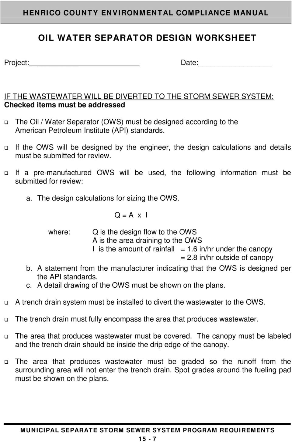 If a pre-manufactured OWS will be used, the following information must be submitted for review: a. The design calculations for sizing the OWS.