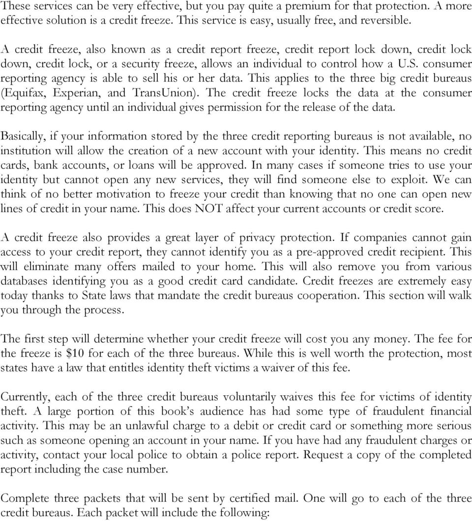 consumer reporting agency is able to sell his or her data. This applies to the three big credit bureaus (Equifax, Experian, and TransUnion).