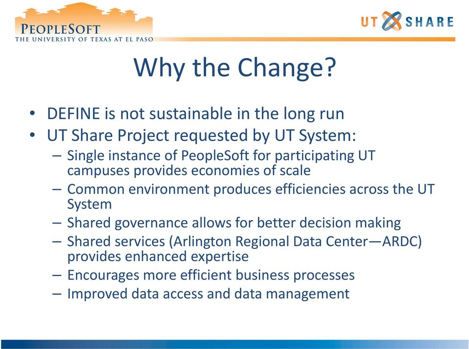 participating UT campuses provides economies of scale Common environment produces efficiencies across the UT System