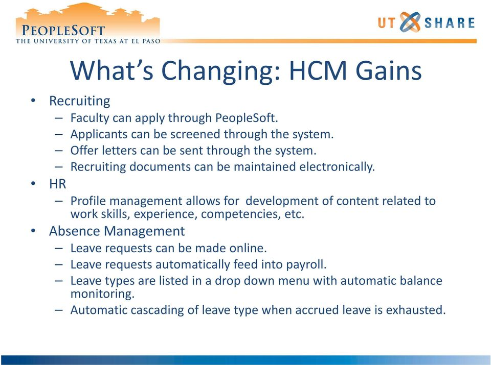 HR Profile management allows for development of content related to work skills, experience, competencies, etc.