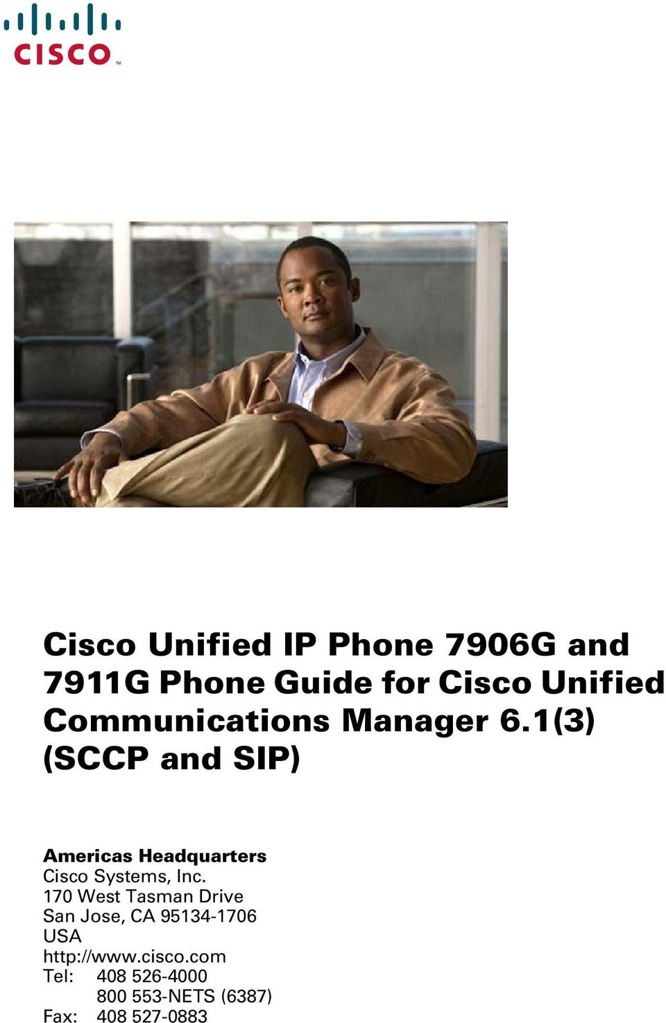 1(3) (SCCP and SIP) Americas Headquarters Cisco Systems, Inc.