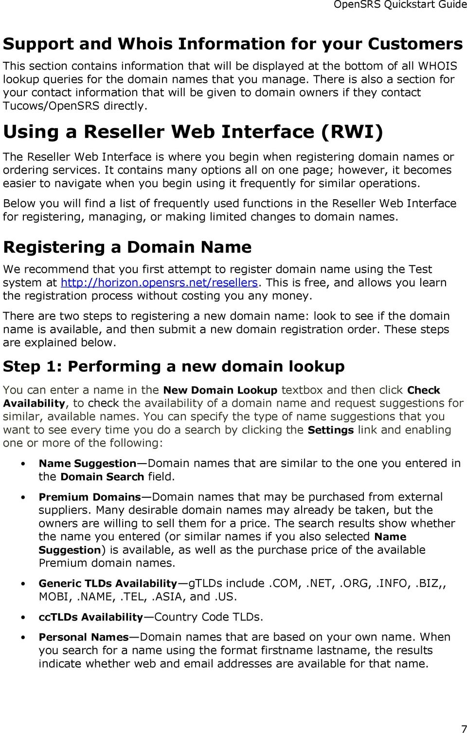 Using a Reseller Web Interface (RWI) The Reseller Web Interface is where you begin when registering domain names or ordering services.