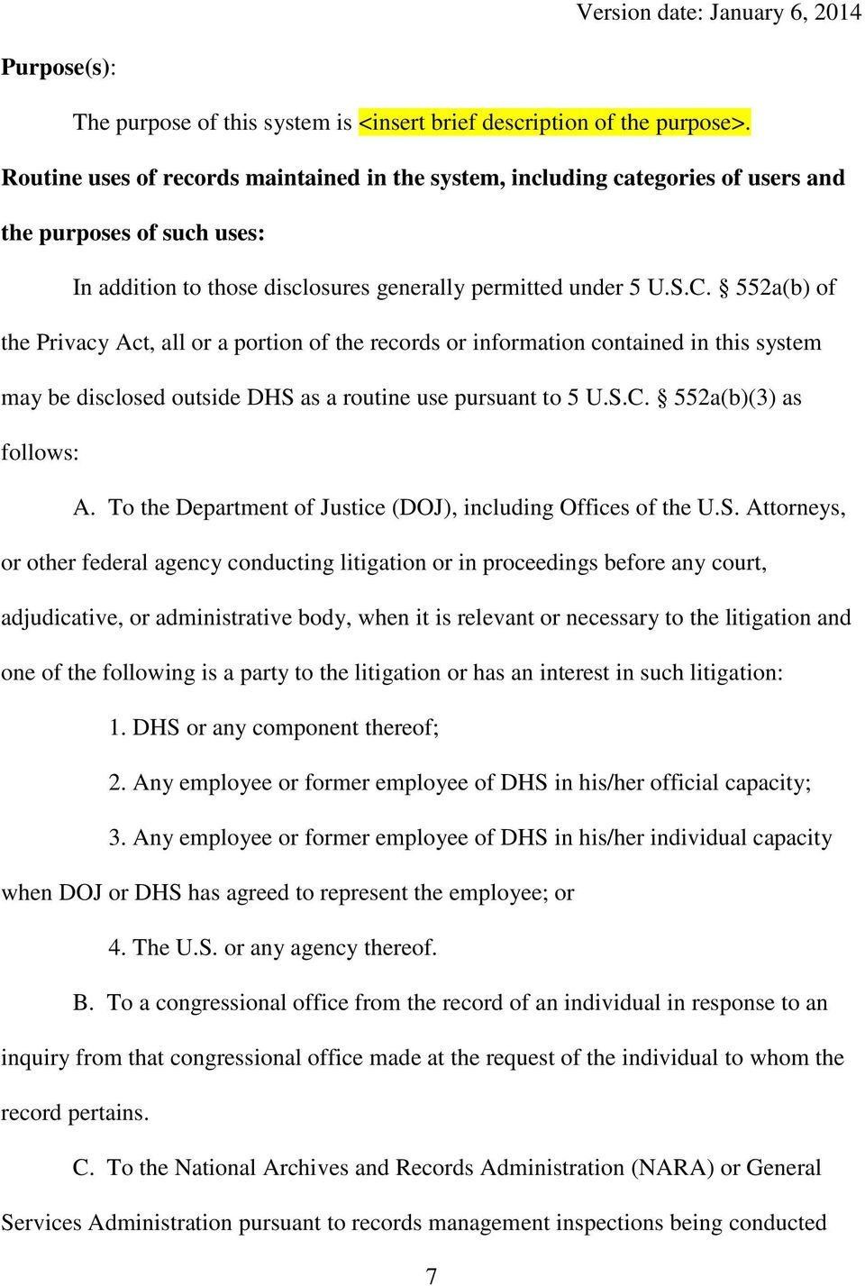 552a(b) of the Privacy Act, all or a portion of the records or information contained in this system may be disclosed outside DHS as a routine use pursuant to 5 U.S.C. 552a(b)(3) as follows: A.