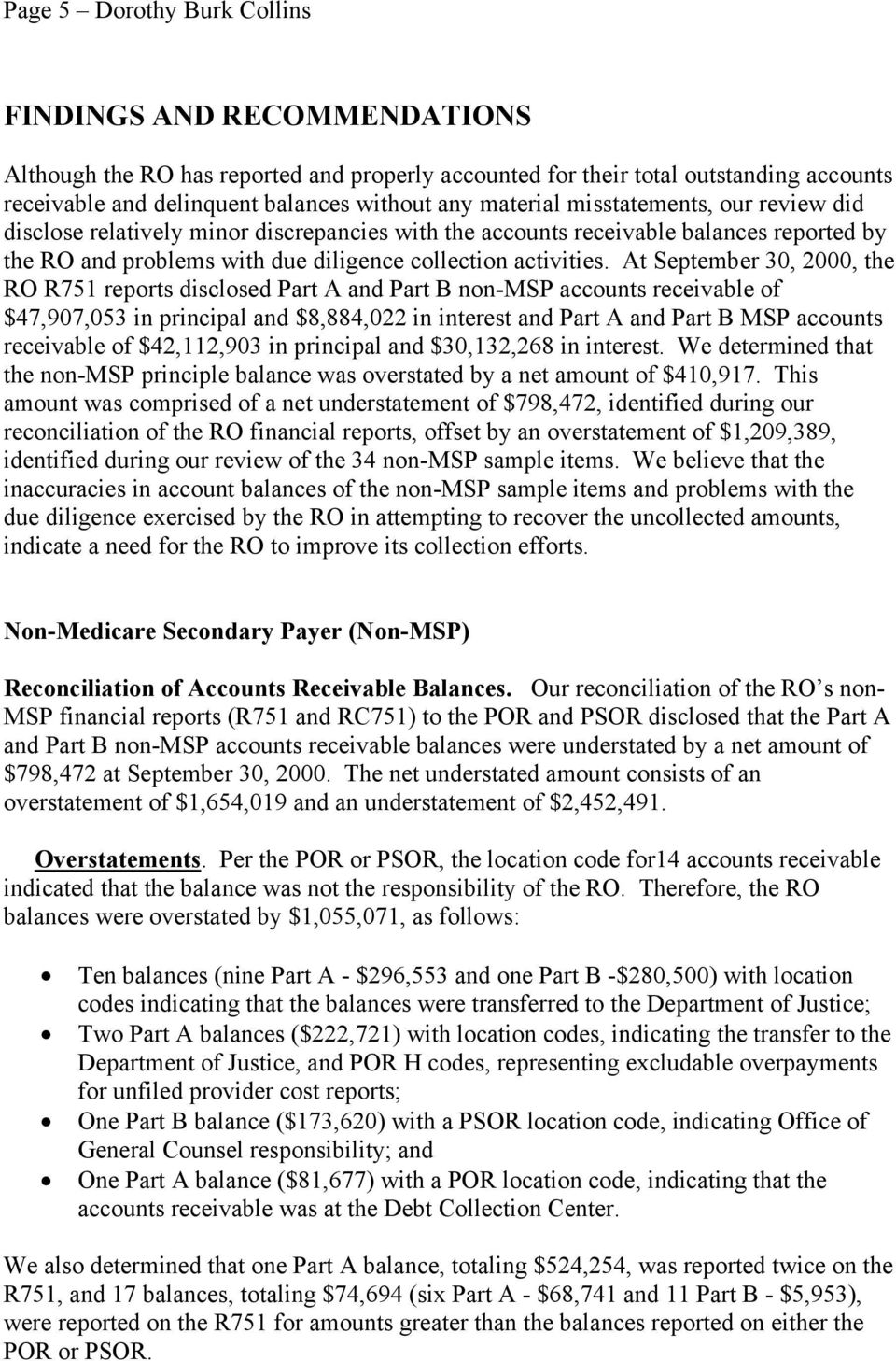At September 30, 2000, the RO R751 reports disclosed Part A and Part B non-msp accounts receivable of $47,907,053 in principal and $8,884,022 in interest and Part A and Part B MSP accounts receivable