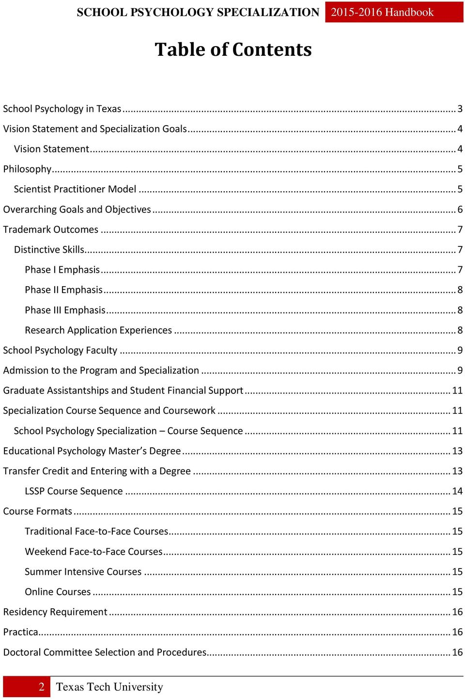 .. 9 Admission to the Program and Specialization... 9 Graduate Assistantships and Student Financial Support... 11 Specialization Course Sequence and Coursework.