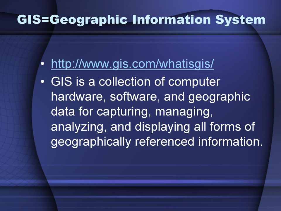 software, and geographic data for capturing, managing,