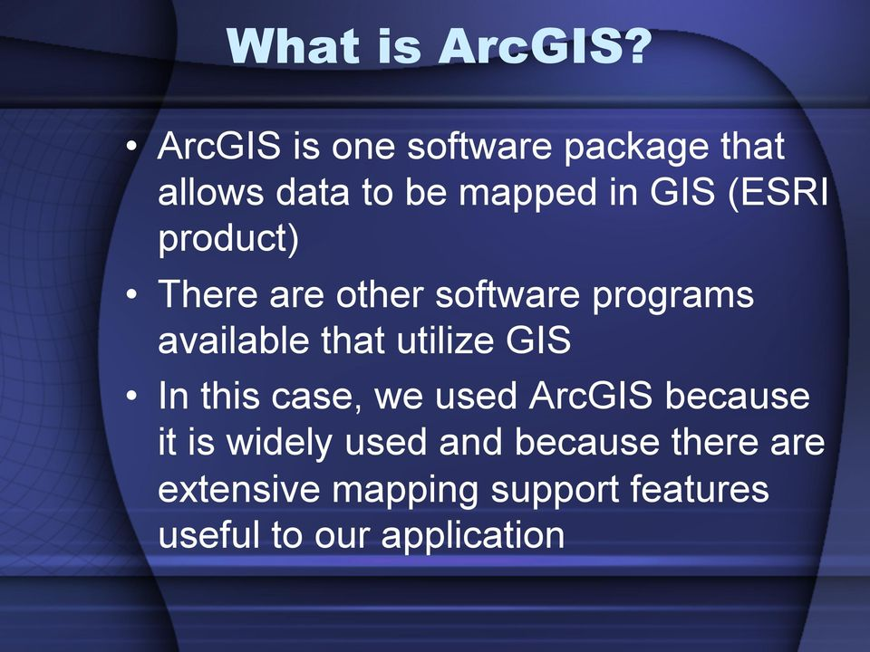 product) There are other software programs available that utilize GIS In
