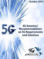 4G Americas Recommendations on 5G Requirements and Solutions WHITE PAPER Addresses key use cases, challenges and requirements for future