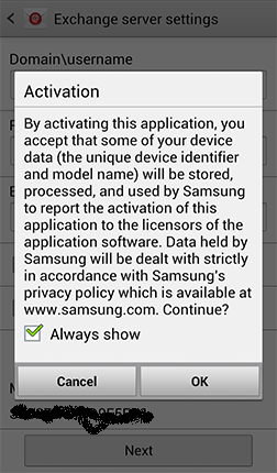 6. Review the Activation screen. Unmark the Always show option if you do not want to see this message again when setting up an ActiveSync account, and touch OK. 7.