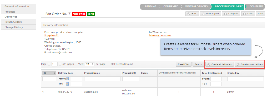Deliveries tab Deliveries are records of items & Qty. received against a purchase order.