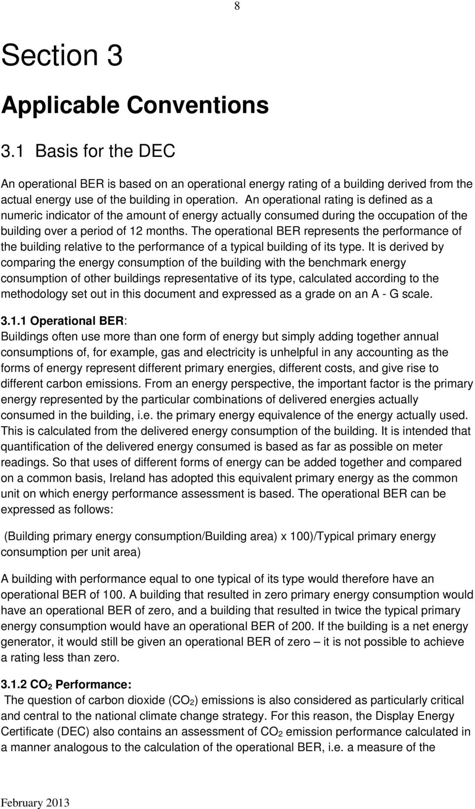The operational BER represents the performance of the building relative to the performance of a typical building of its type.