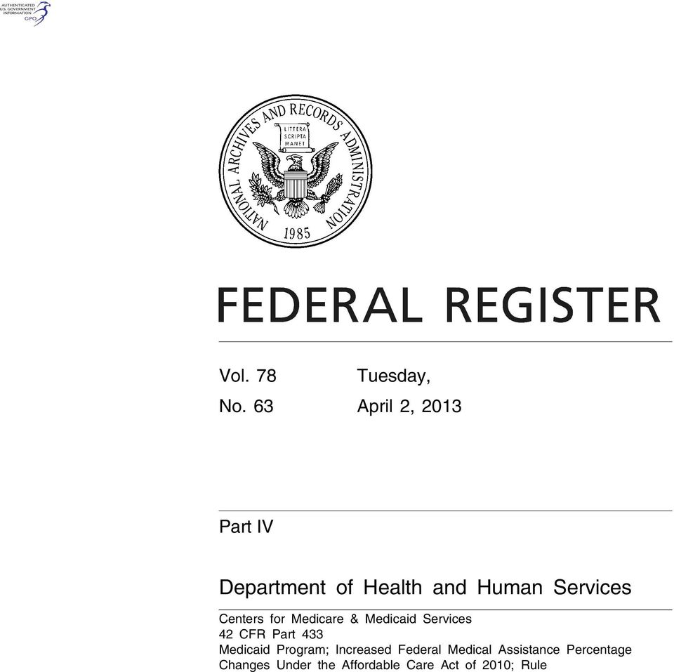 Medicaid Services 42 CFR Part 433 Medicaid Program; Increased Federal Medical Assistance