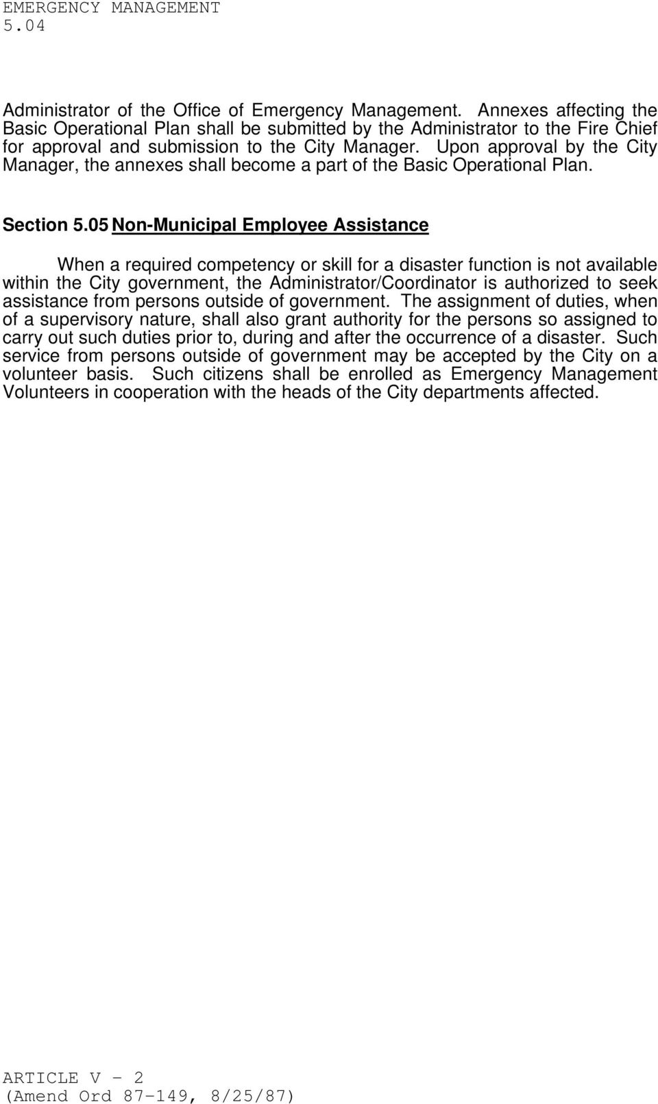 Upon approval by the City Manager, the annexes shall become a part of the Basic Operational Plan. Section 5.