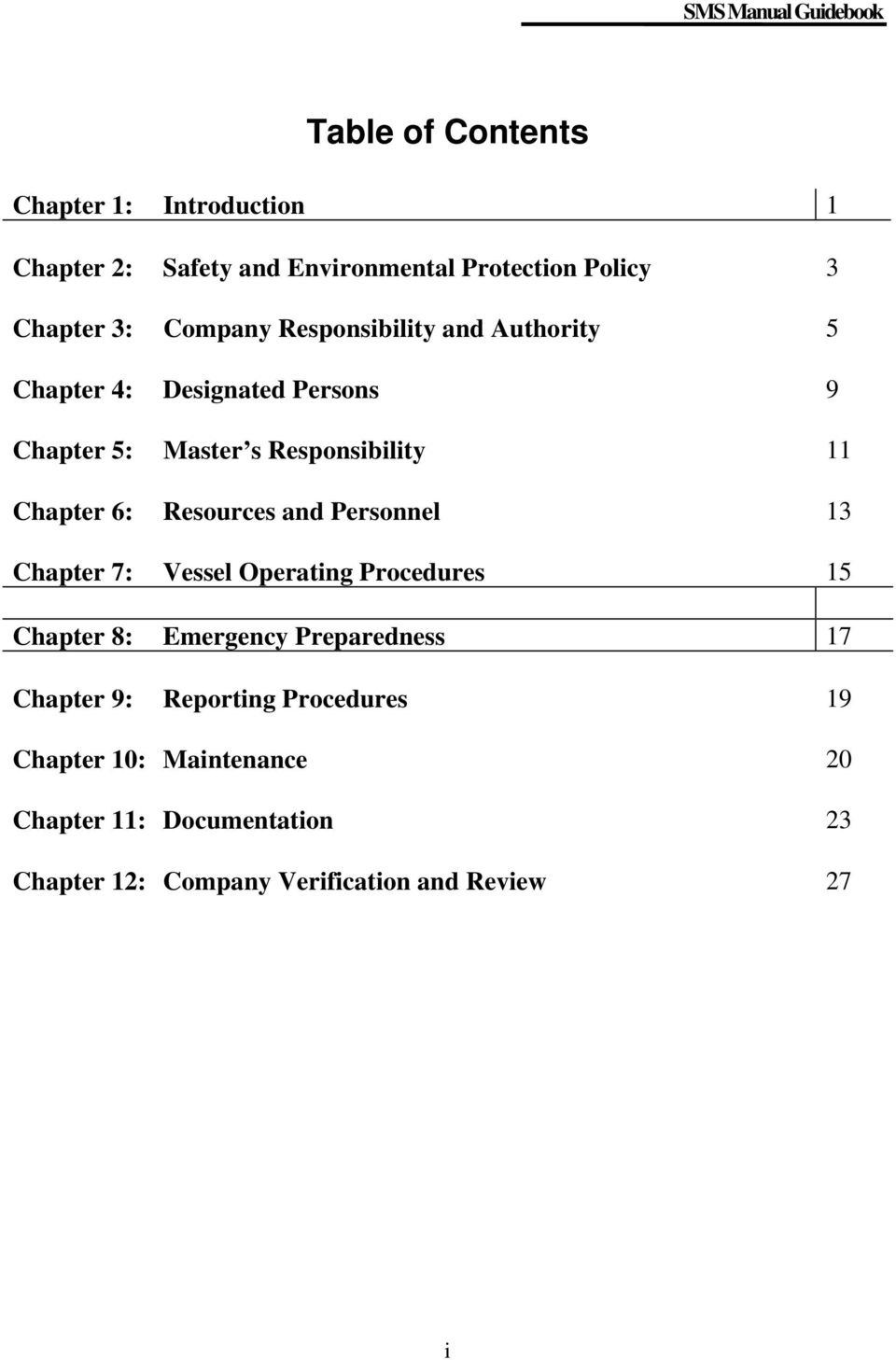 Resources and Personnel 13 Chapter 7: Vessel Operating Procedures 15 Chapter 8: Emergency Preparedness 17 Chapter 9: